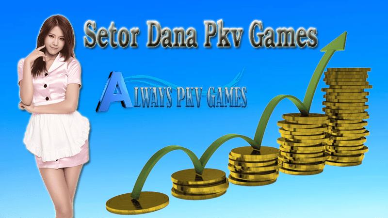 Cara Deposit Atau Setor Dana Pada Server Pkv Games