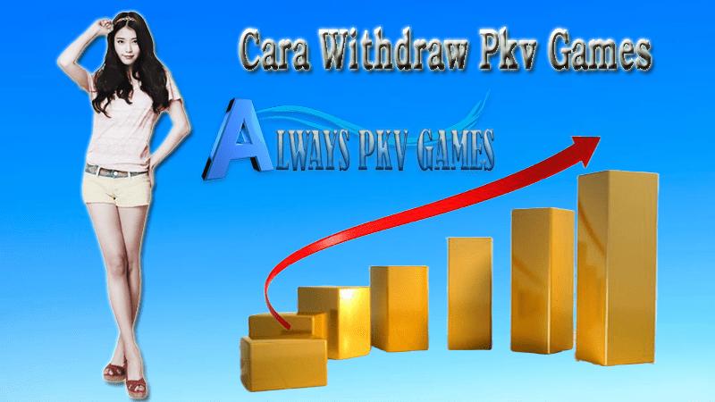 Cara Withdraw pkv Games Atau Tarik Dana Pada Server Pkv Games