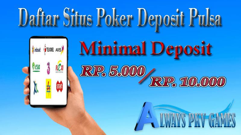 Daftar Situs Poker Deposit Pakai Pulsa 5000 10000