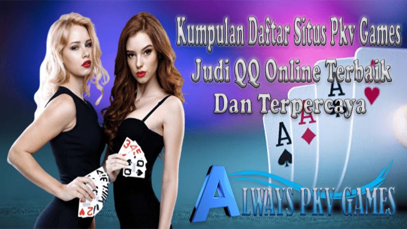 Daftar Pkv Games | Situs Poker Online Judi QQ Terpercaya Dan Terbaik